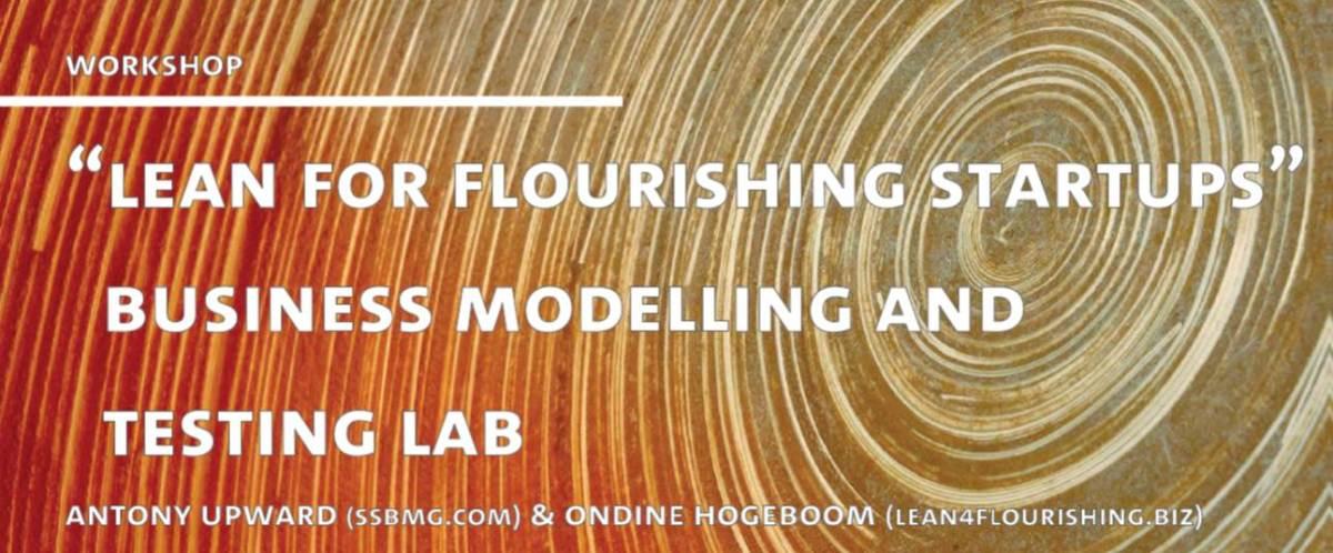 4th Hamburg Workshop – Lean for Flourishing Startups – Business Modelling and Testing Lab (June 9,2017)